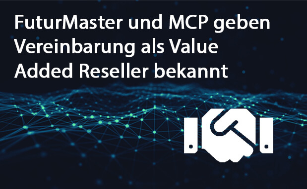 beitragsbild-futurmaster-mcp-value-added-reseller-partnerschaft